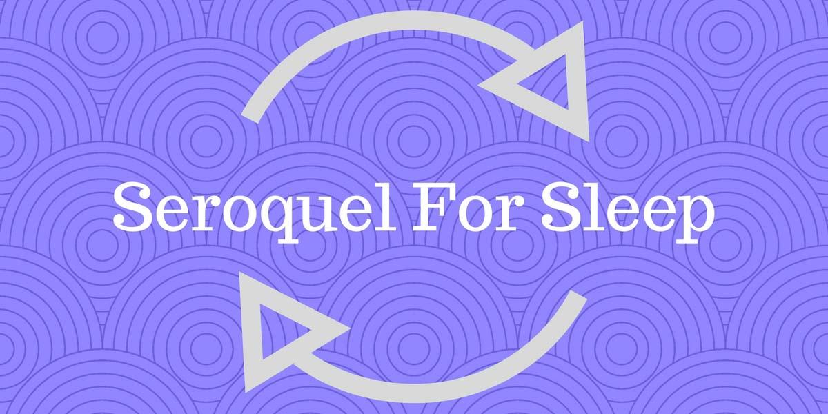 seroquel uses sleep