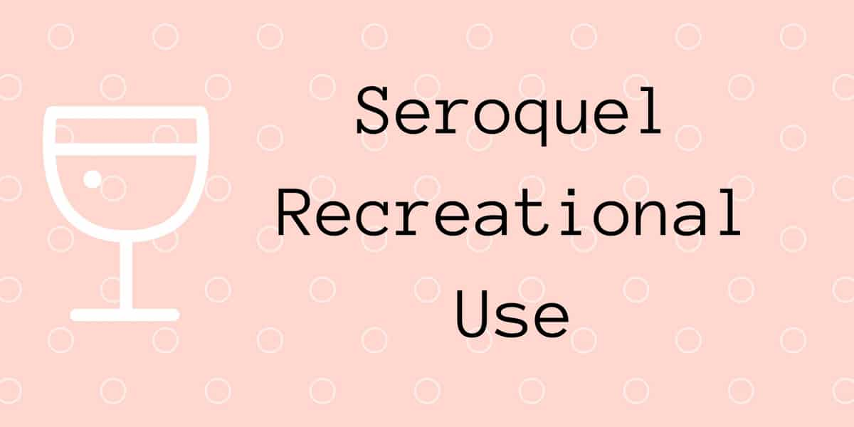 seroquel recreational