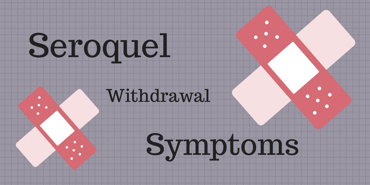 seroquel withdrawal symptoms